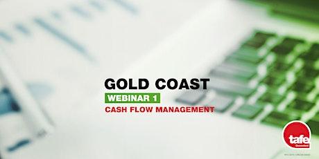 Webinar 1: Cash flow Management  - Gold Coast tickets