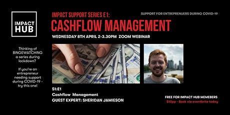 Impact Support Series: S1:E1 - Cashflow Management & What Your Bank Wants tickets