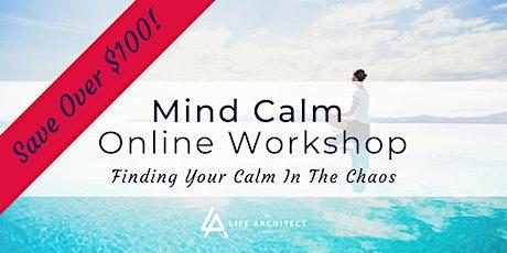 Mind Calm Online Intensive Workshop tickets