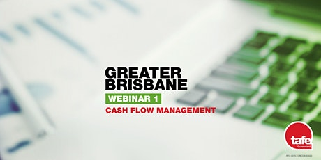 Webinar 1: Cash flow Management  - Greater Brisbane tickets