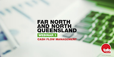 Webinar 1: Cash flow Management  - Far North & North Queensland tickets