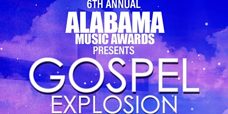 6th Annual Alabama Music  Awards	 Gospel Explosion tickets