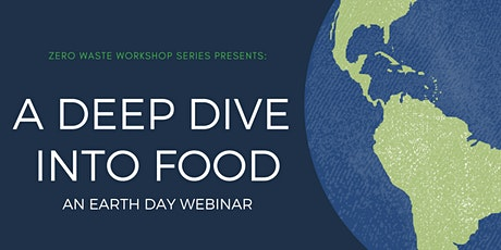 Zero Waste NYC Workshop Series: Deep Dive Into Food on Earth Day Webinar tickets