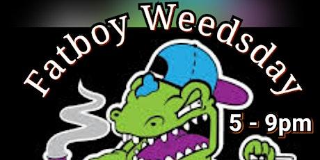 Fatboy Weedsday tickets