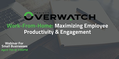 Work-From-Home: Maximizing Employee Productivity & Engagement tickets