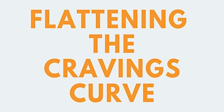 Flattening The Cravings Curve: Free Online Seminar tickets