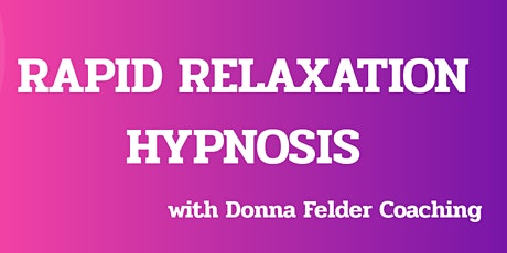 Rapid Relaxation Hypnosis Online Group Session tickets