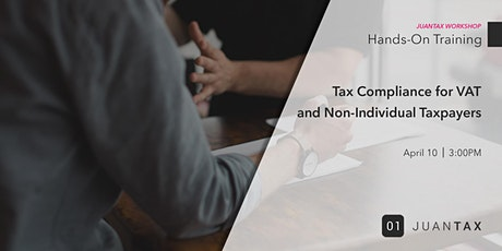 Online JuanTax Workshop: Tax Compliance for VAT and Non-Individual Taxpayers tickets