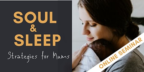 Sleep and Soul Strategies for Mums & Bubs tickets