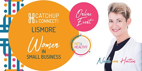 Women in Small Business, Lismore Catchup & Connect tickets
