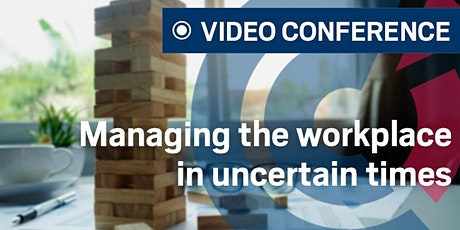 VIDEO CONFERENCE | Managing the workplace in uncertain times by Mazars - Thursday 9 April 2020 tickets