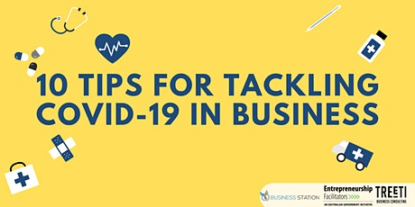Top Ten Tips for Tackling COVID-19 in Business - Back by Popular Demand tickets