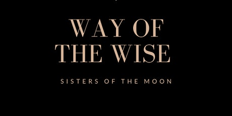 Way of the Wise - 7 Month On-line Journey from Samhain to Beltane tickets