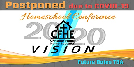POSTPONED: 20/20 Vision CFHE Homeschool Conference  tickets