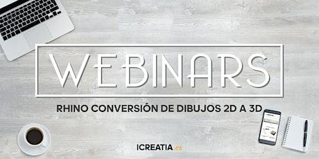 Webinar - RHINO CONVERSIÓN DE DIBUJOS 2D A 3D entradas