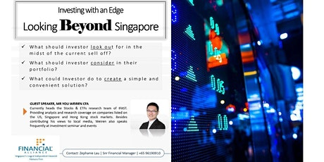 Investing with an Edge - Looking Beyond Singapore tickets