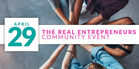 The REAL Entrepreneurs Community Event ONLINE tickets