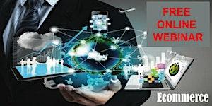 【FREE ONLINE WEBINAR 】KICKSTART Ecommerce Business...