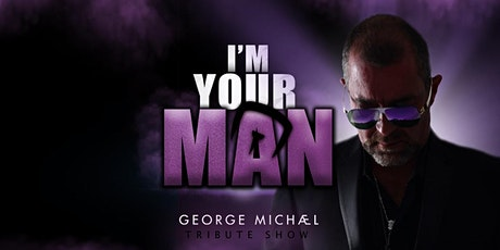 George Michael Tribute Show - POSTPONED tickets