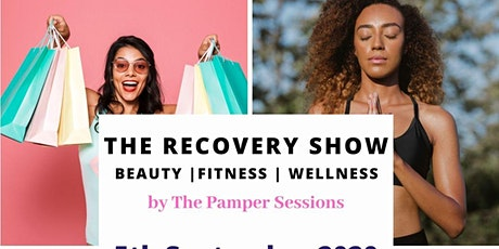 The Recovery Show by The Pamper Sessions - Beauty | Fashion | Fitness | Wellness tickets