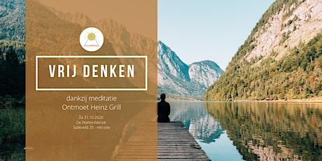 Vrij denken dankzij Meditatie - Heinz Grill tickets