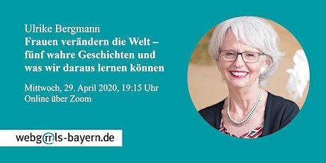Ulrike Bergmann: Frauen verändern die Welt – fünf wahre Geschichten Tickets