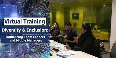 D&I VIRTUAL TRAINING:  Influencing Team Leaders and Middle Managers tickets