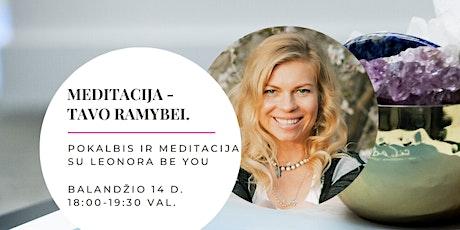 MEDITACIJA - TAVO RAMYBEI. Svečiuose Leonora Be You tickets