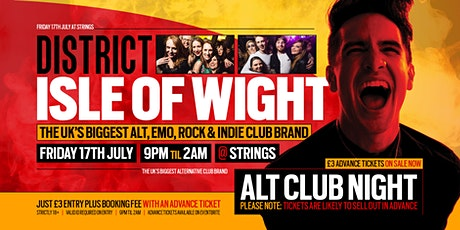 DISTRICT Isle of Wight // Huge Alt Club Night // Friday 17th July tickets