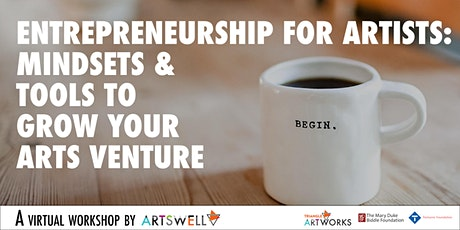 Entrepreneurship for Artists: Mindsets & Tools to Grow Your Arts Venture tickets
