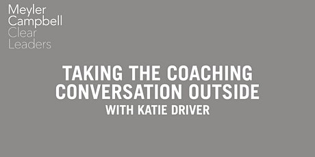 Free Webinar - Taking The Coaching Conversation Outside with Katie Driver tickets