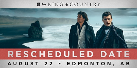 22/08 Edmonton Matinee - for KING & COUNTRY burn the ships | World Tour tickets