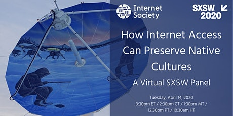 How Internet Access Can Preserve Native Cultures: A Virtual SXSW Panel tickets