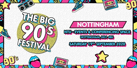 The Big Nineties Festival - Nottingham tickets