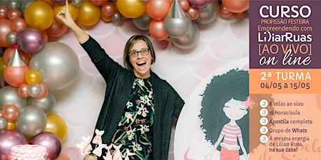 Profissão Festeira - Empreendendo com Lilian Ruas AO VIVO pela Internet (Turma 2) ingressos