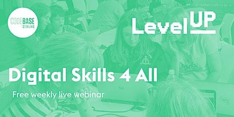 LevelUp: Digital Skills 4 All Webinar tickets