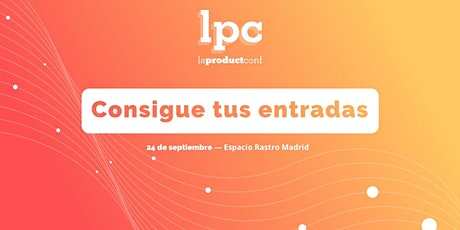 La Product Conf Madrid 2020 entradas