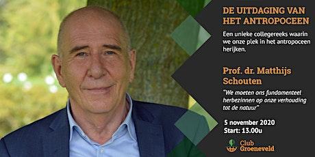 College Matthijs Schouten - 'De uitdaging van het Antropoceen' - DEEL 1 tickets