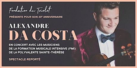 REPORTÉ - Alexandre Da Costa en concert avec la FMI - PST billets
