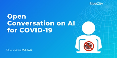 Open Conversation on AI for COVID-19 tickets