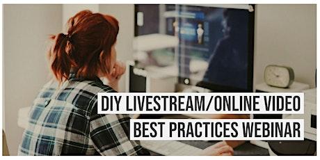 DIY Livestream/Online Video Best Practices Webinar tickets