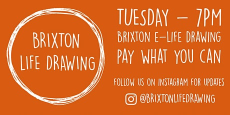 Brixton e-Life Drawing Tuesday 7pm (BST) tickets