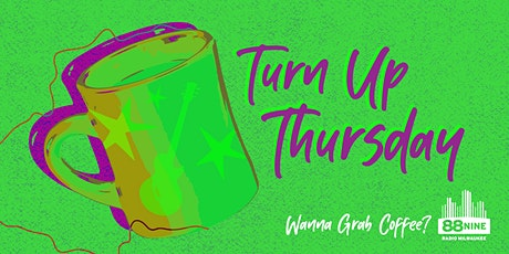 Wanna grab coffee? Turn Up Thursdays tickets