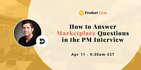How to Answer Marketplace Questions in the PM Interview - Webinar tickets
