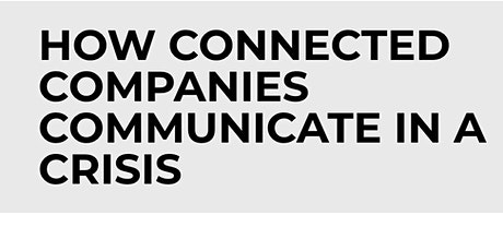 How Connected Companies Communicate in a Crisis - Digital Event tickets