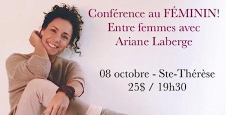 ST-THÉRÈSE - Conférence au Féminin – ENTRE FEMMES avec Ariane Laberge 25$ billets