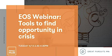 EOS Webinar: Tools to Find Opportunity in crisi tickets