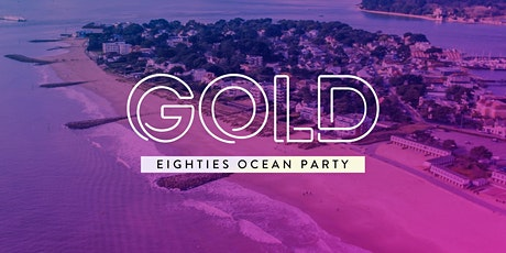 GOLD Eighties Ocean Party 2021 tickets