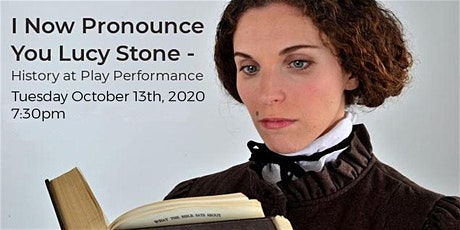 NEW DATE - I Now Pronounce You Lucy Stone - History at Play at the Loring Greenough House tickets