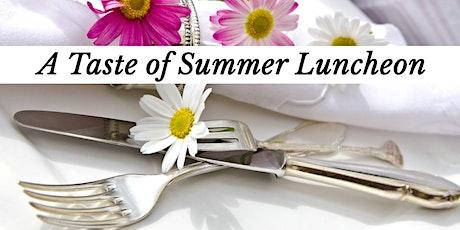 A Taste of Summer Luncheon tickets